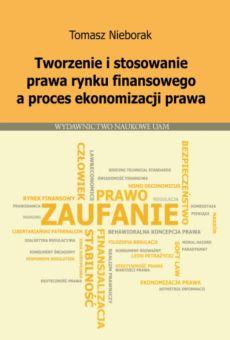 Tworzenie i stosowanie prawa rynku finansowego a proces ekonomizacji prawa