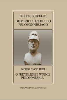 Fontes Historiae Antiquae XLI: Diodorus Siculus, De Pericle et bello Peloponnesiaco/Diodor Sycylijski, O Peryklesie i wojnie peloponeskiej