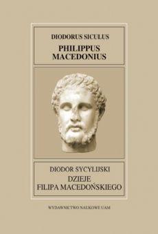 Fontes Historiae Antiquae XXVI: Diodor Sycylijski, Dzieje Filipa Macedońskiego
