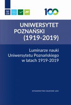 Luminarze nauki Uniwersytetu Poznańskiego w latach 1919–2019