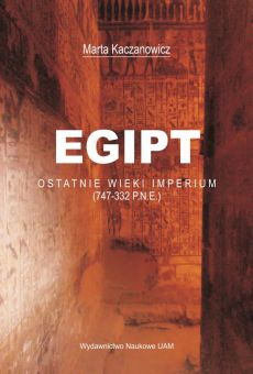 Egipt. Ostatnie wieki imperium (747-332 p.n.e.)