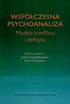 Współczesna psychoanaliza. Modele konfliktu i deficytu