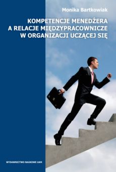 Kompetencje menedżera a relacje międzypracownicze w organizacji uczącej się