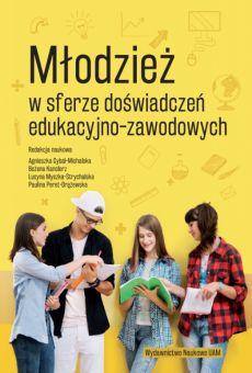 Młodzież w sferze doświadczeń edukacyjno-zawodowych