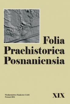 Folia Praehistorica Posnaniensia, XIX