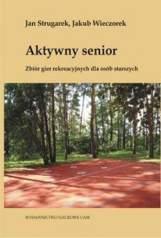 Aktywny senior. Zbiór gier rekreacyjnych dla osób starszych