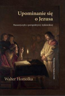 Upominanie się o Jezusa. Nazarejczyk z perspektywy żydowskiej
