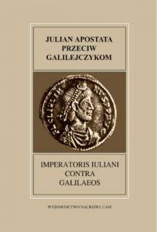 Fontes Historiae Antiquae XXIV: Julian Apostata, Przeciw Galilejczykom