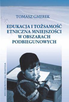 Edukacja i tożsamość etniczna mniejszości w obszarach podbiegunowych (studium socjopedagogiczne)
