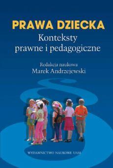 Prawa dziecka. Konteksty prawne i pedagogiczne