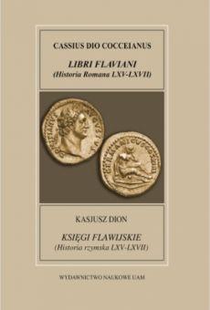 Fontes Historiae Antiquae XIX:  Kasjusz Dion, Księgi Flawijskie