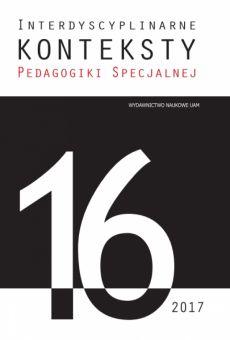 Interdyscyplinarne Konteksty Pedagogiki Specjalnej 16/2017