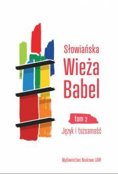 Słowiańska Wieża Babel Tom II: Język i tożsamość