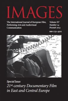 IMAGES. The International Journal of European Film, Performing Arts and Audiovisual Communication, Vol. XV, No. 24. Special Issue: 21st-century Documentary Film in East and Central Europe