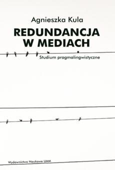 Redundancja w mediach. Studium pragmalingwistyczne
