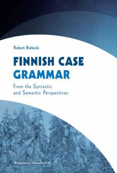 Finnish Case Grammar. From the Syntactic and Semantic Perspectives