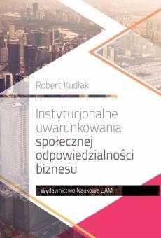 Instytucjonalne uwarunkowania społecznej odpowiedzialności biznesu