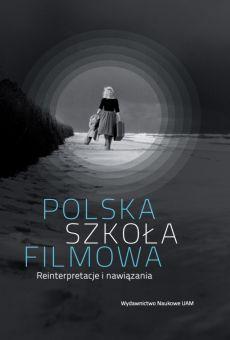 Polska szkoła filmowa. Reinterpretacje i nawiązania