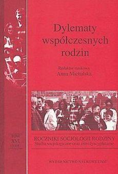 Roczniki Socjologii Rodziny, tom XVI. Dylematy współczesnych rodzin