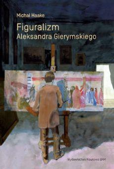 Figuralizm Aleksandra Gierymskiego