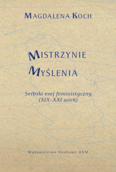 Mistrzynie Myślenia. Serbski esej feministyczny (XIX–XXI wiek)