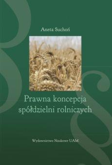 Prawna koncepcja spółdzielni rolniczych