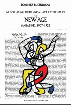 "Negotiating Modernism: Art Criticism in ""The New Age"" magazine, 1907-1922"