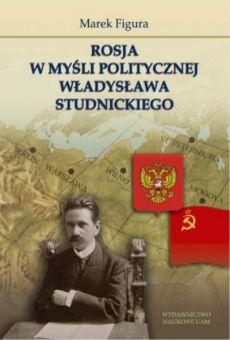 Rosja w myśli politycznej Władysława Studnickiego
