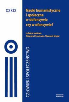 Człowiek i Społeczeństwo, tom XXXIX, Nauki humanistyczne i społeczne w defensywie czy ofensywie