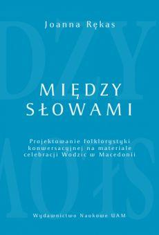 Między słowami. Projektowanie folklorystyki konwersacyjnej na materiale celebracji Wodzic w Macedonii