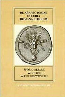 Fontes Historiae Antiquae VI: Spór o ołtarz Wiktorii w Kurii Rzymskiej
