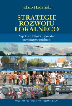 Strategie rozwoju lokalnego. Aspekty lokalne i regionalne rozwoju terytorialnego