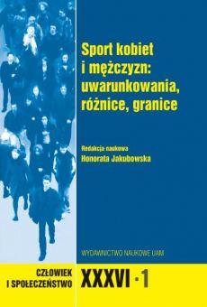 Człowiek i Społeczeństwo, XXXVI-1, Sport kobiet i mężczyzn: uwarunkowania, różnice, granice