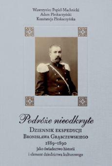 Podróże nieodkryte. Dziennik ekspedycji Bronisława Grąbczewskiego 1889-1890 jako świadectwo historii i element dziedzictwa kulturowego