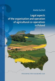 Legal aspects of the organisation and operation of agricultural co-operatives in Poland