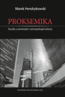 Proksemika. Studia z semiotyki i antropologii kultury