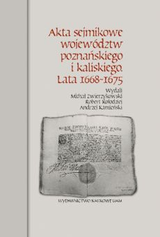 Akta sejmikowe województw poznańskiego i kaliskiego. Lata 1668-1675