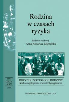 Roczniki Socjologii Rodziny, tom XXIV i XXV. Rodzina w czasach ryzyka
