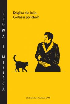Książka dla Julia. Cortázar po latach