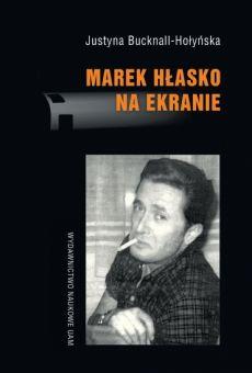 Marek Hłasko na ekranie. Scenariusze – adaptacje – filmowe portrety pisarza