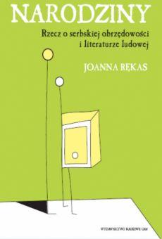 Narodziny. Rzecz o serbskiej obrzędowości i literaturze ludowej
