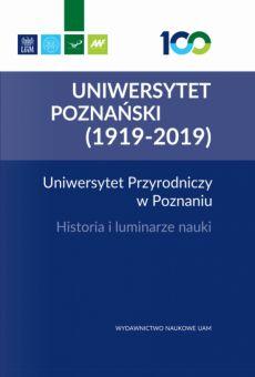 Uniwersytet Przyrodniczy w Poznaniu. Historia i luminarze nauki