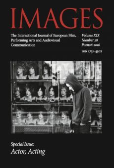 IMAGES. The International Journal of European Film, Performing Arts and Audiovisual Communication, Vol. XIX, nr 28: Actor, Acting