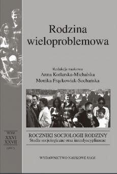 Roczniki Socjologii Rodziny, tom XXVI i XXVII. Rodzina wieloproblemowa