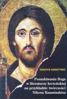 Poszukiwania Boga w literaturze kreteńskiej na przykładzie twórczości Nikosa Kazantzakisa