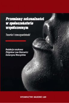 Przemiany seksualności w społeczeństwie współczesnym. Teoría i rzeczywistość