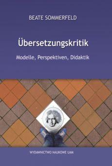 Übersetzungskritik. Modelle, Perspektiven, Didaktik