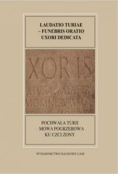 Fontes Historiae Antiquae XXI: Pochwała Turii – Rzymska mowa pogrzebowa ku czci żony