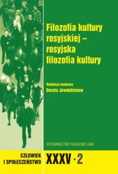 Człowiek i Społeczeństwo, XXXV-2, Filozofia kultury rosyjskiej – rosyjska filozofia kultury
