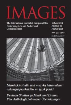 IMAGES. The International Journal of European Film, Performing Arts and Audiovisual Communication vol. XVI nr 25. Supplement: German Studies in Music and Drama: An Anthology of Translations into Polish
